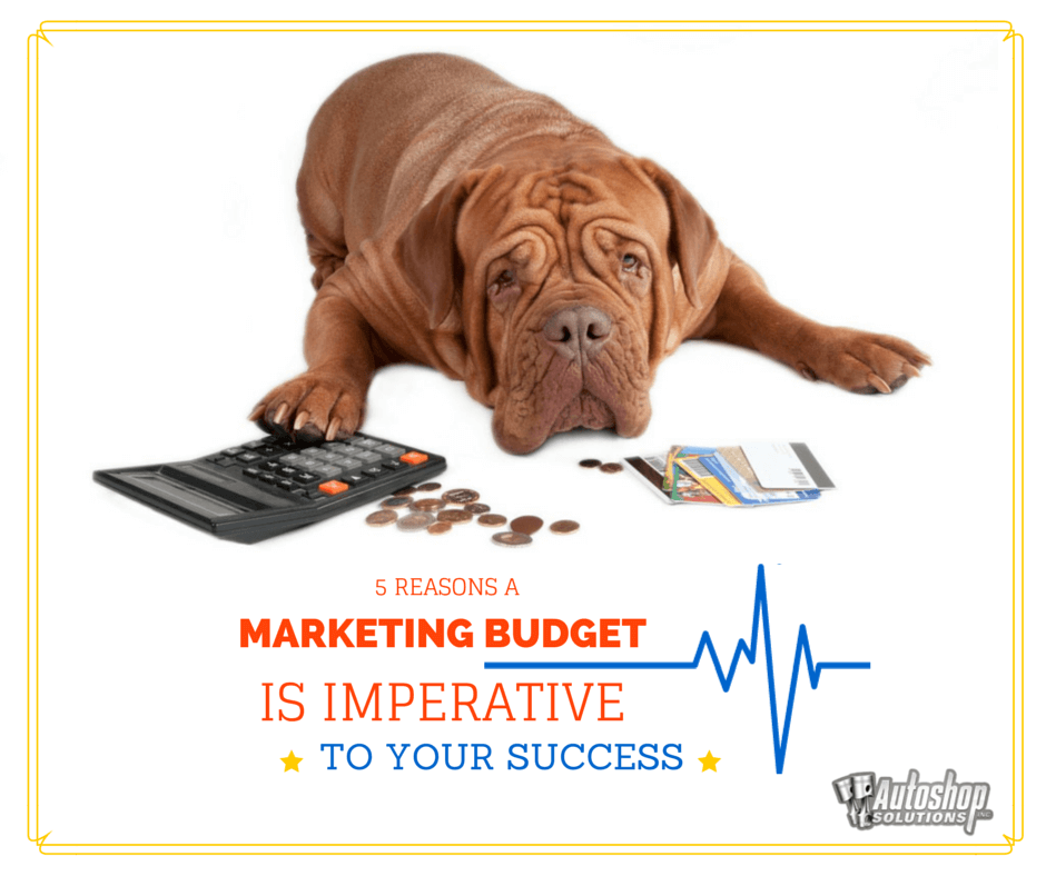 5 Reasons a Marketing Budget is Imperative for Your Auto Repair Shop Internet Marketing